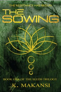 THE SOWING - Book One of the SEEDS TRILOGY