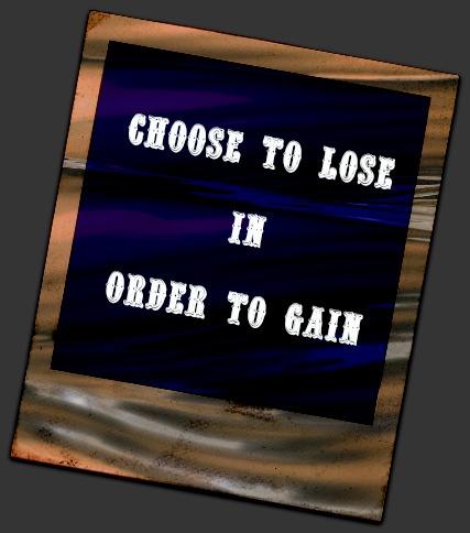 Choose to lose to Gain Image
