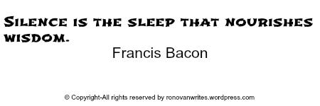 fancis bacon silence nourishes wisdom