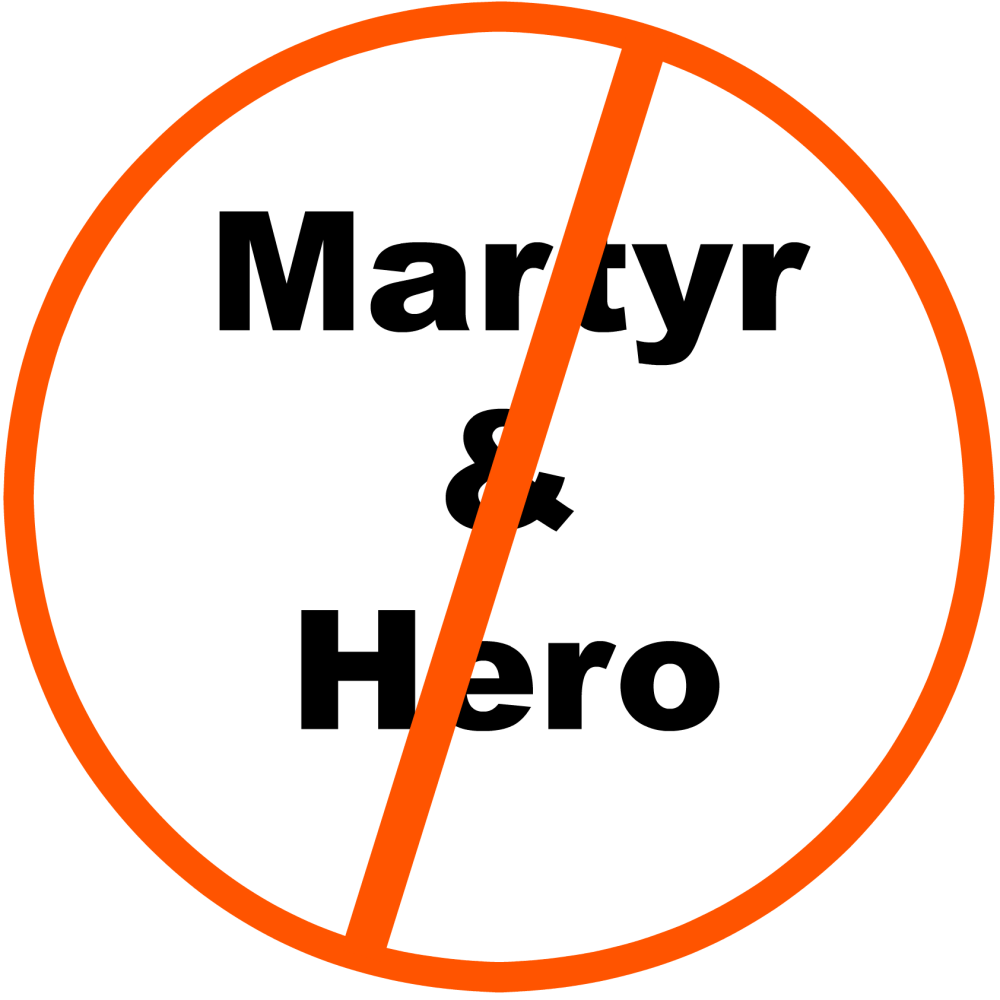 Not a Martyr or Hero