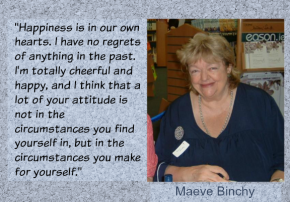 Maeve Binchy Happiness Quote