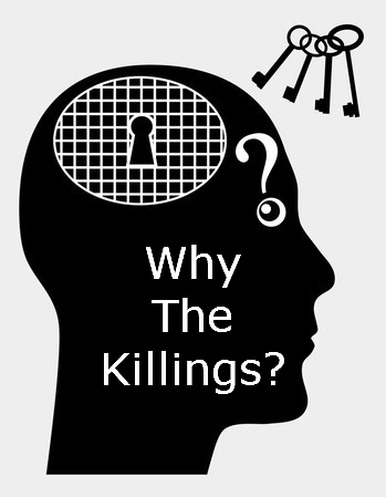Why the Killings?