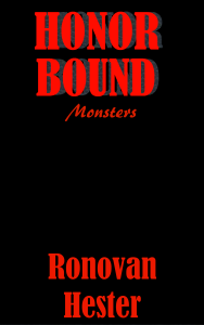 Honor Bound Monsters by Ronovan Hester