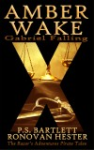 Amber Wake: Gabriel Falling by PS Bartlett and Ronovan Hester