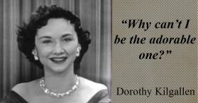 Dorothy Kilgallen-Adorable Quote