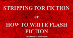 How to Write Flash Fiction
