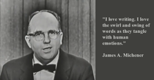 James A. Michener Love of Writing Quote