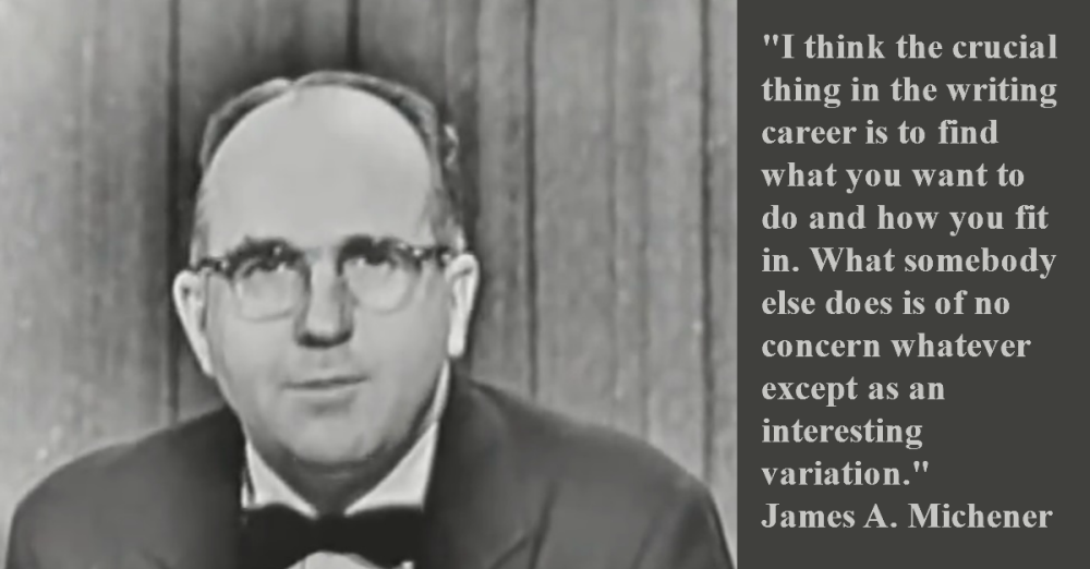 James A. Michener Writing Career Quote