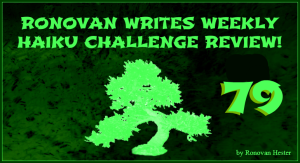 Ronovan Writes Haiku Review Number 79