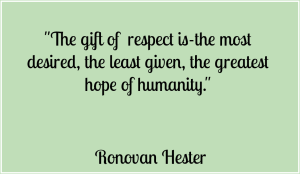 Quote about Respect by Ronovan Hester