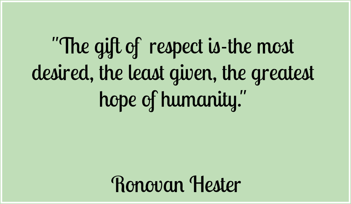 Beau Quote About Respect By Ronovan Hester