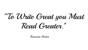 Ronovan Hester To Write Great you must Read Greater image.