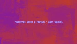 fantasy-quote-warhol
