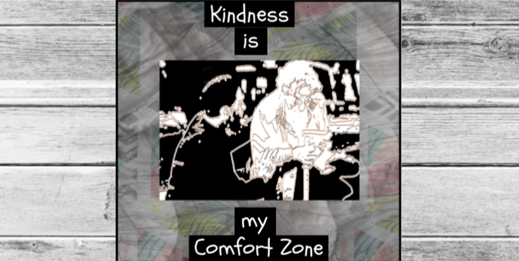 Kindness is my Comfort Zone image.